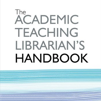 Nieuw boek verschenen: The Academic Teaching Librarian's Handbook